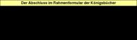Tabelle 3: Der Abschluss im Rahmenformular der Königsbücher.